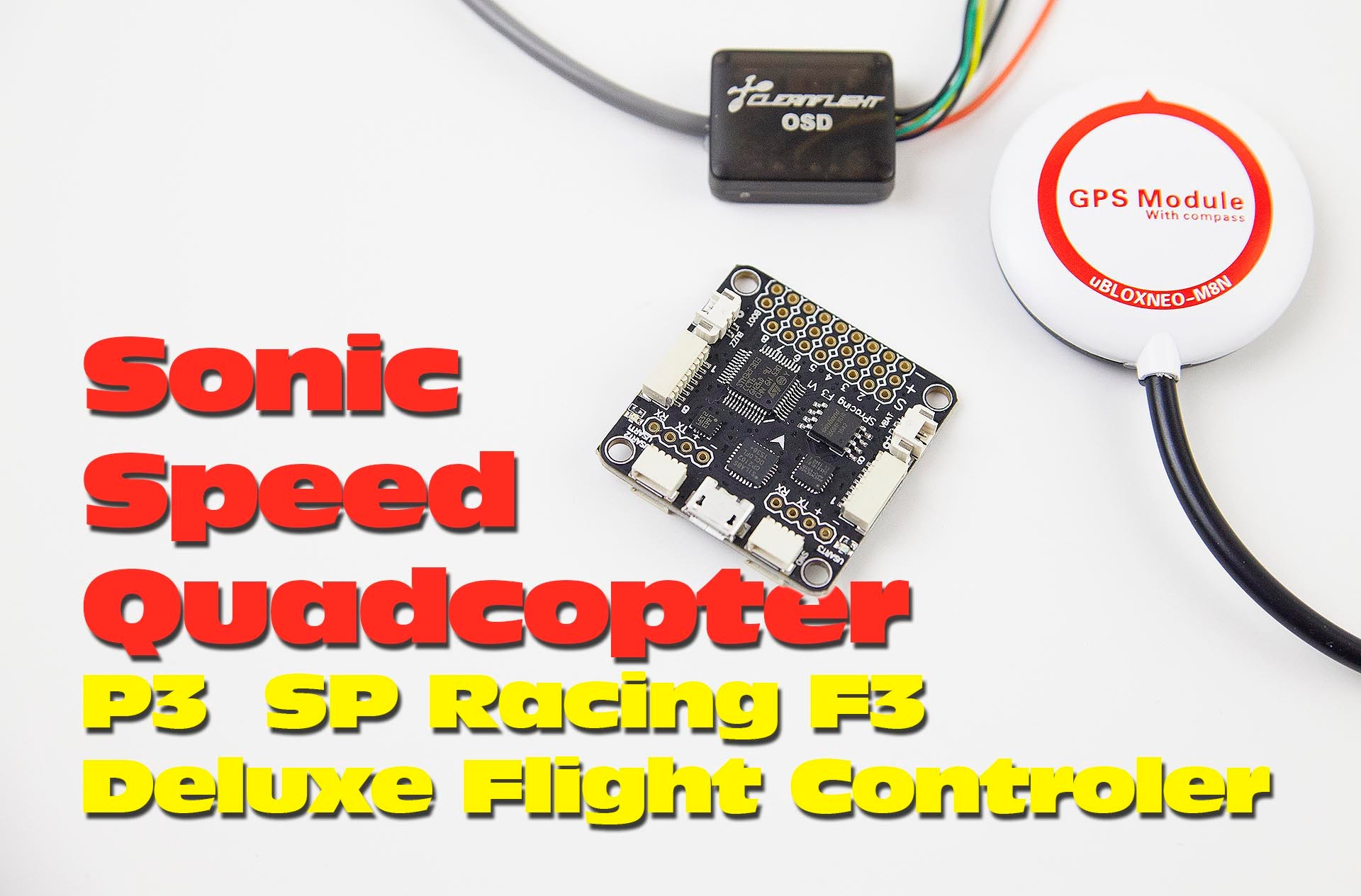 DutchRC – Sonic Speed Quadcopter Part 3: SP Racing F3 Deluxe Flight