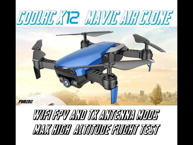 COOLRC X12 MAVIC AIR CLONE WIFI FPV TX MOD + MAX ALTITUDE FLIGHT TEST